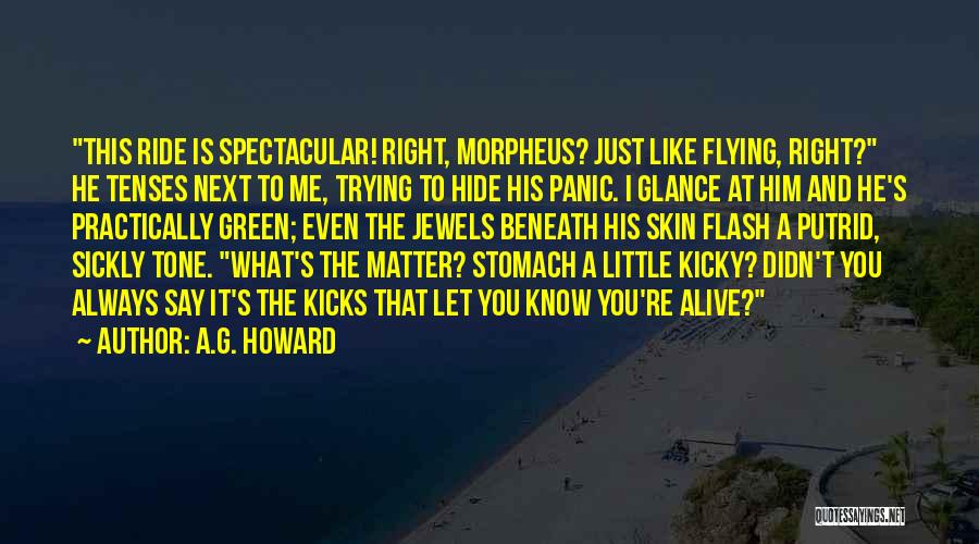A.G. Howard Quotes 684069