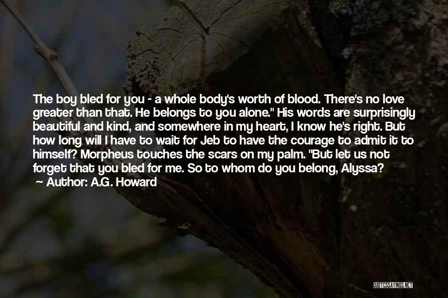 A.G. Howard Quotes 954036
