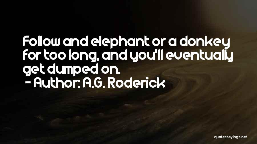 A.G. Roderick Quotes 1785915