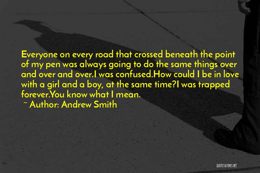A Girl And A Boy In Love Quotes By Andrew Smith