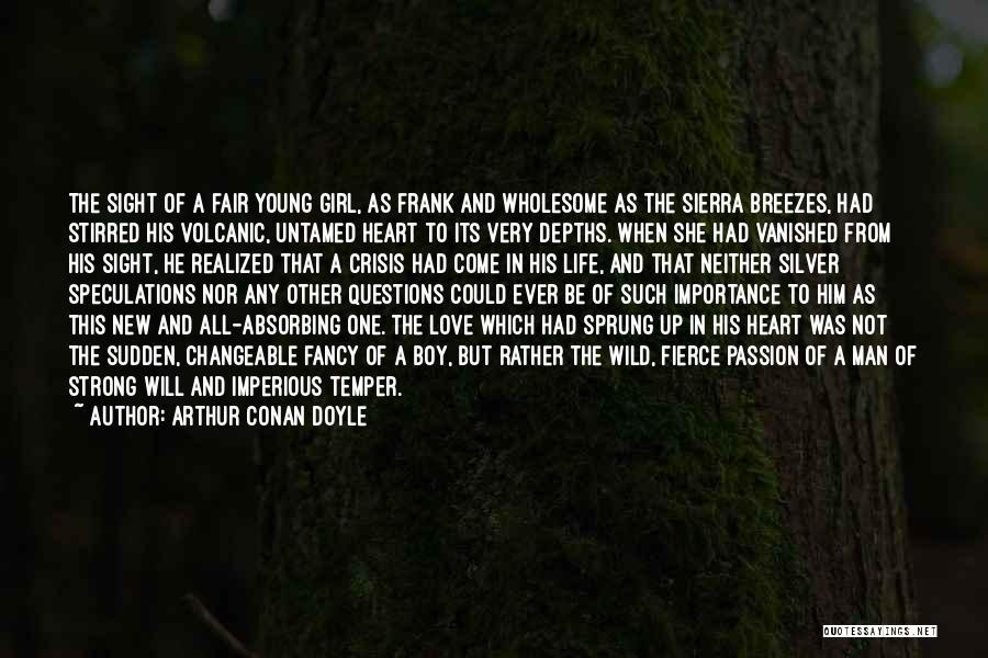 A Girl And A Boy In Love Quotes By Arthur Conan Doyle