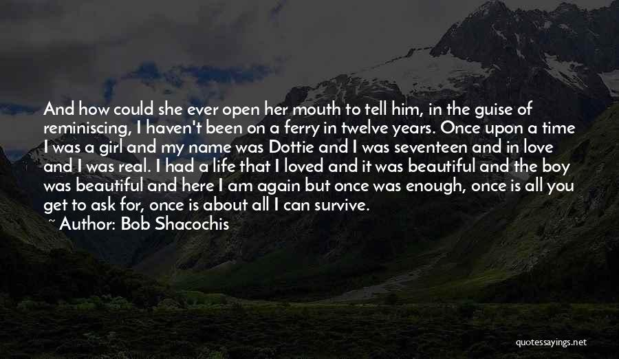 A Girl And A Boy In Love Quotes By Bob Shacochis