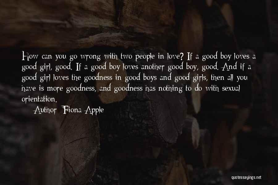 A Girl And A Boy In Love Quotes By Fiona Apple