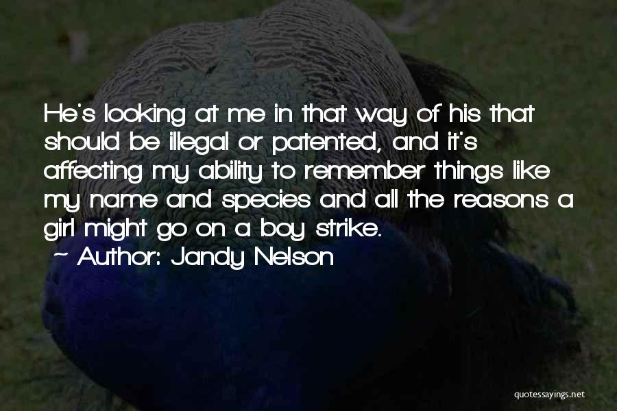 A Girl And A Boy In Love Quotes By Jandy Nelson