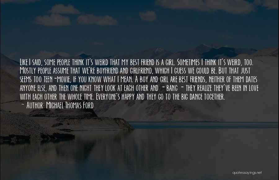 A Girl And A Boy In Love Quotes By Michael Thomas Ford