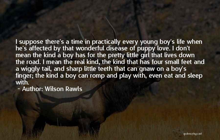 A Girl And A Boy In Love Quotes By Wilson Rawls