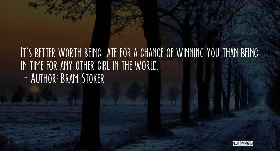 A Girl Not Being Worth Your Time Quotes By Bram Stoker