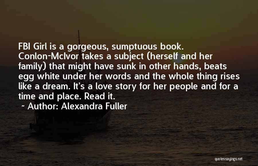 A Girl's Dream Quotes By Alexandra Fuller