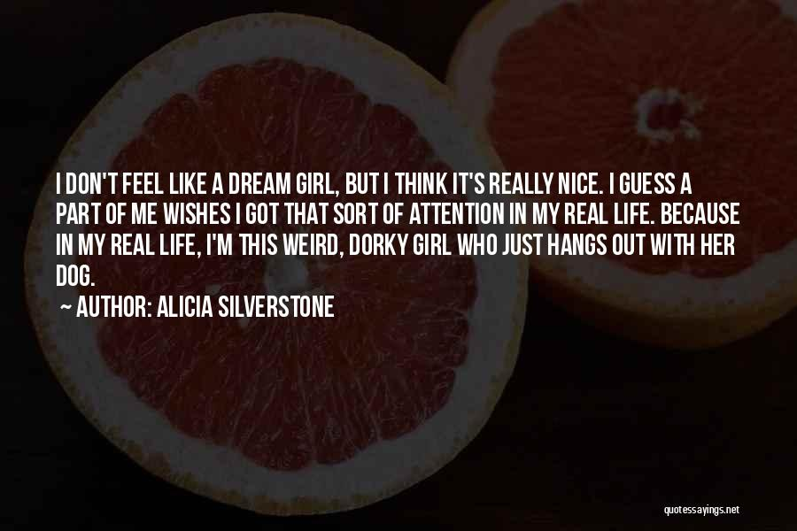 A Girl's Dream Quotes By Alicia Silverstone