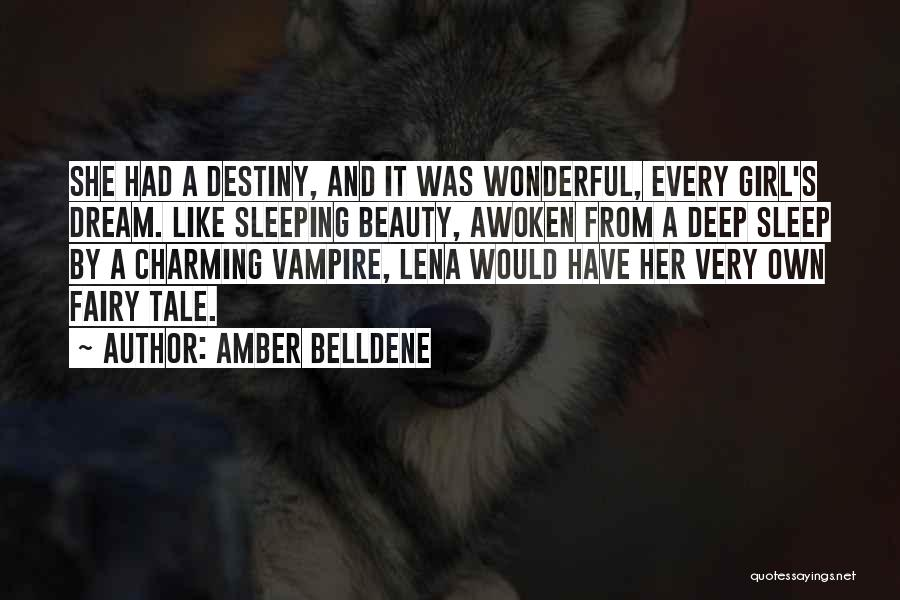 A Girl's Dream Quotes By Amber Belldene