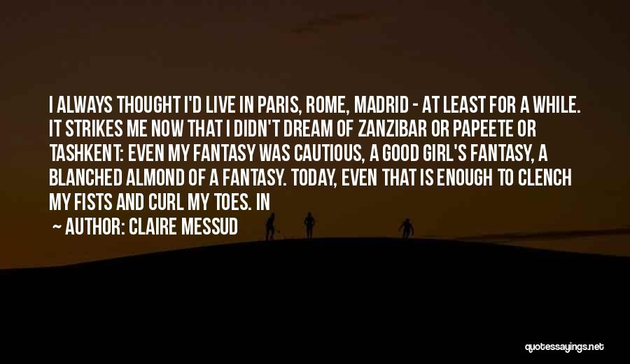 A Girl's Dream Quotes By Claire Messud