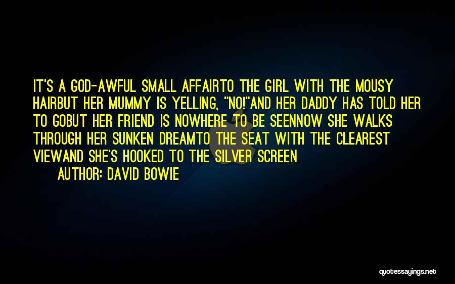 A Girl's Dream Quotes By David Bowie