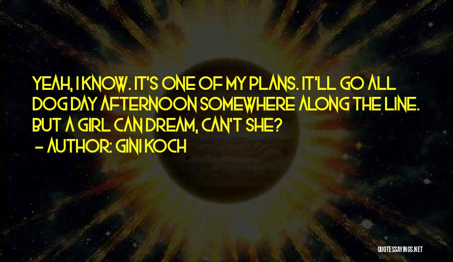 A Girl's Dream Quotes By Gini Koch
