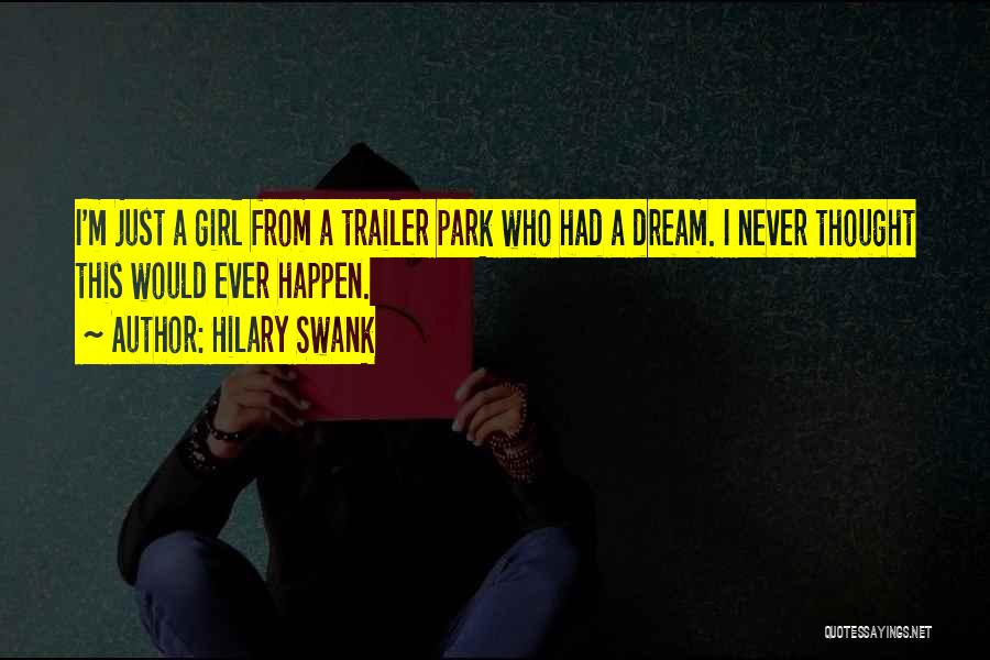 A Girl's Dream Quotes By Hilary Swank