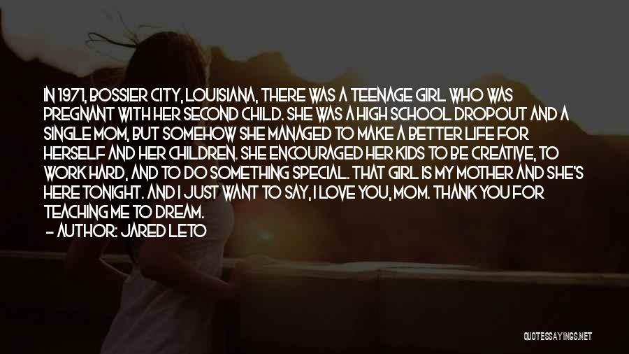 A Girl's Dream Quotes By Jared Leto