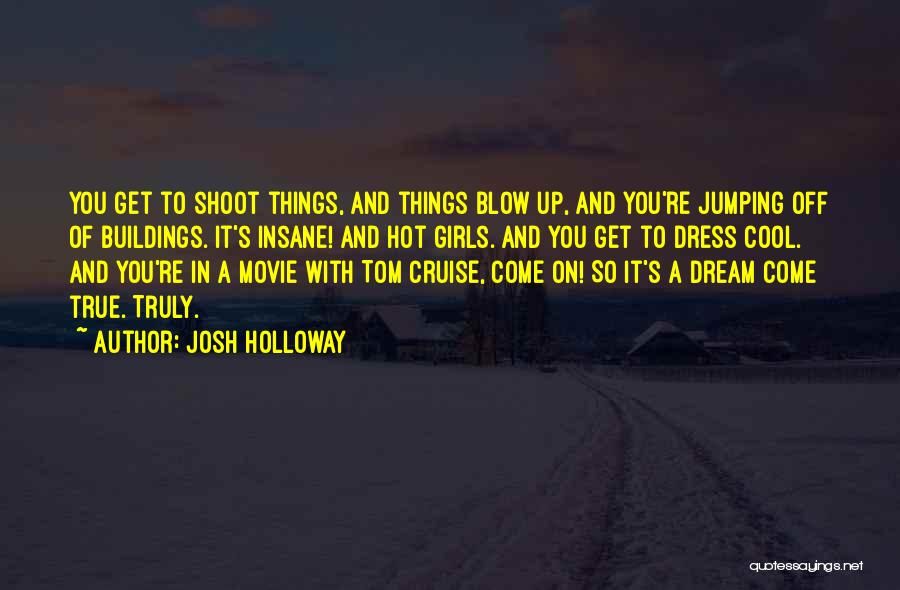 A Girl's Dream Quotes By Josh Holloway