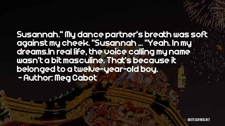 A Girl's Dream Quotes By Meg Cabot