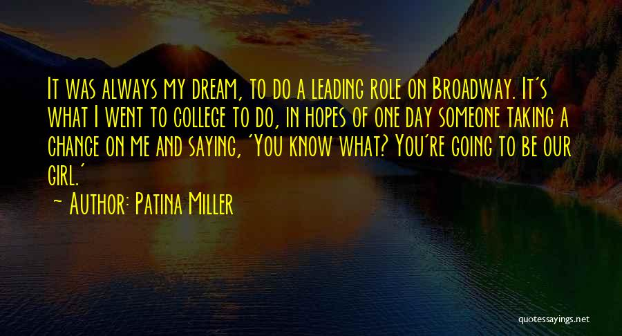 A Girl's Dream Quotes By Patina Miller