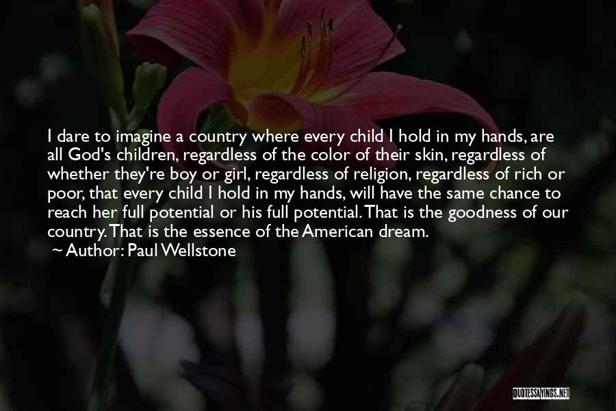 A Girl's Dream Quotes By Paul Wellstone