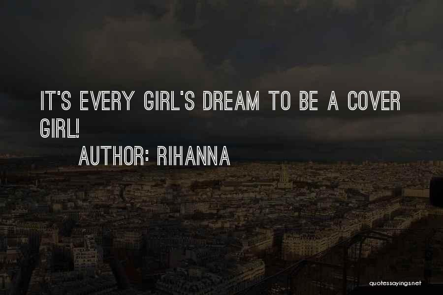 A Girl's Dream Quotes By Rihanna