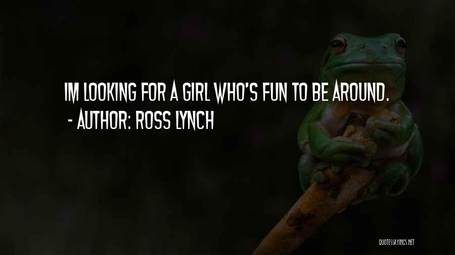 A Girl's Dream Quotes By Ross Lynch
