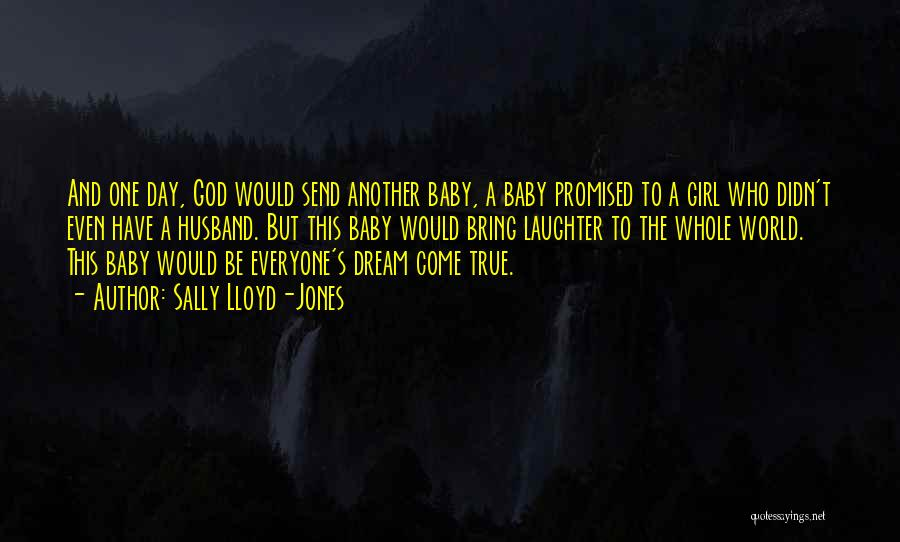 A Girl's Dream Quotes By Sally Lloyd-Jones