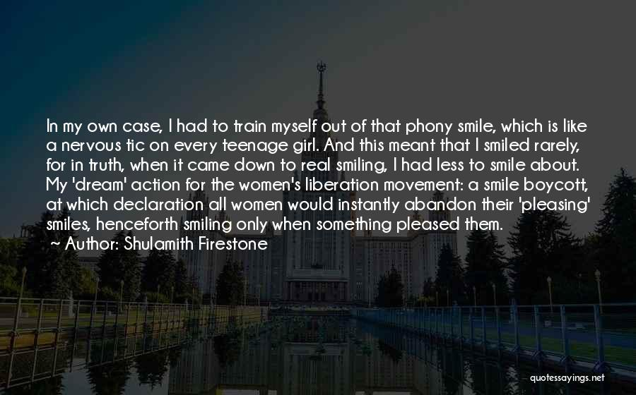 A Girl's Dream Quotes By Shulamith Firestone