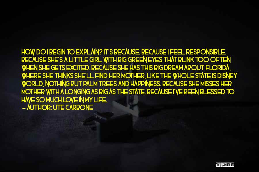 A Girl's Dream Quotes By Ute Carbone