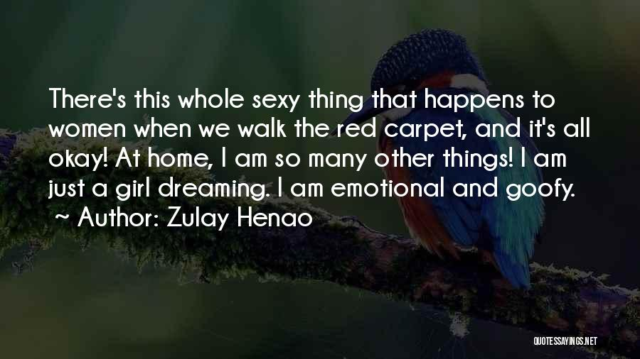 A Girl's Dream Quotes By Zulay Henao