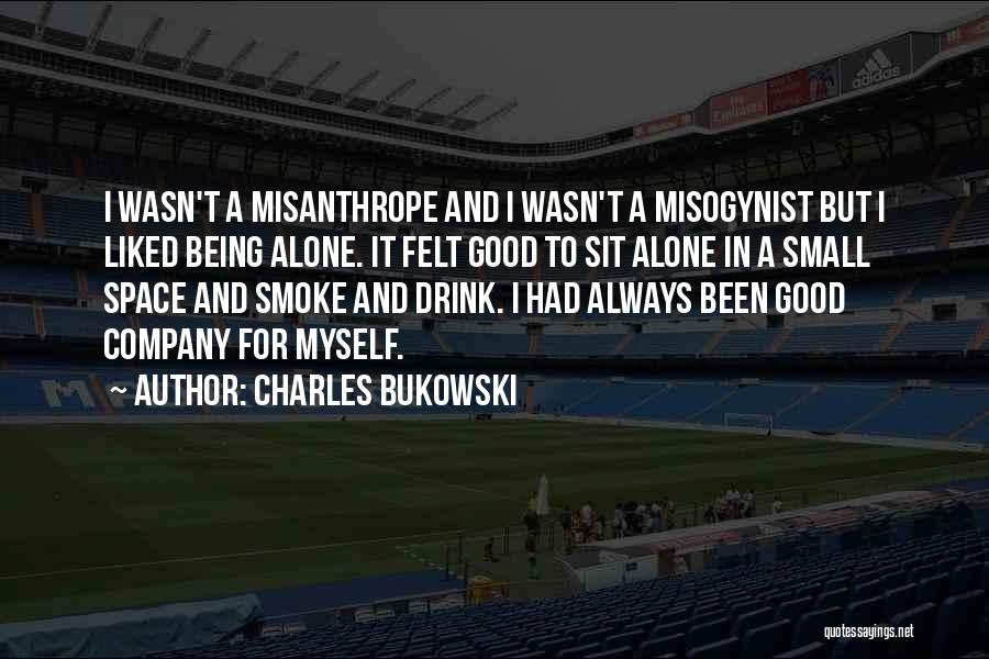 A Good Company Quotes By Charles Bukowski