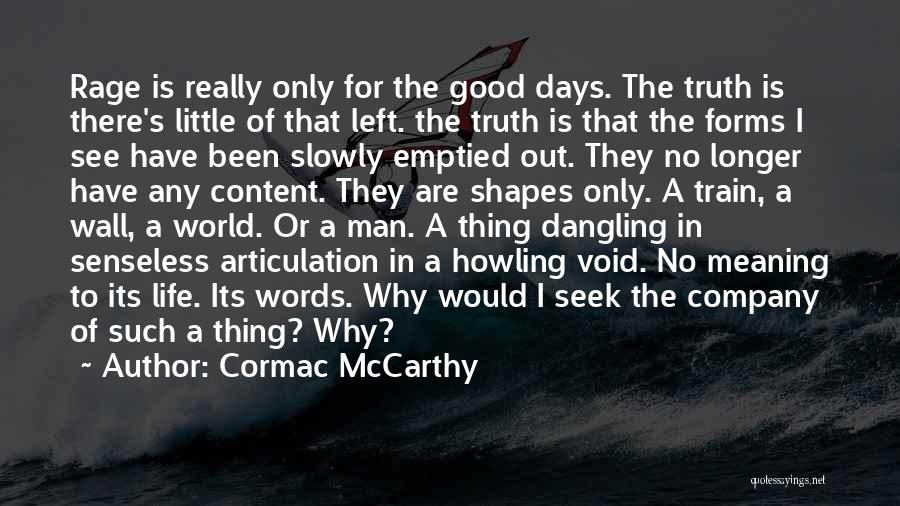 A Good Company Quotes By Cormac McCarthy