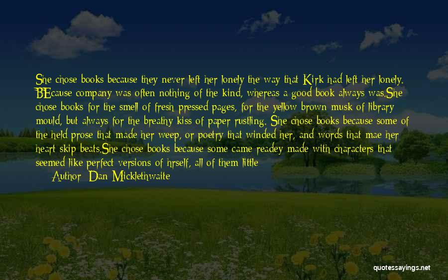 A Good Company Quotes By Dan Micklethwaite