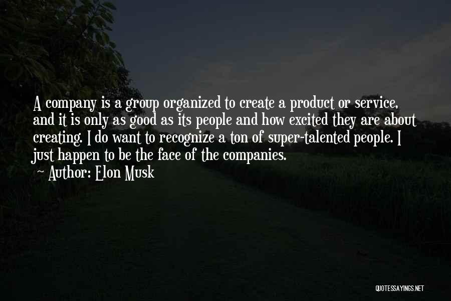 A Good Company Quotes By Elon Musk