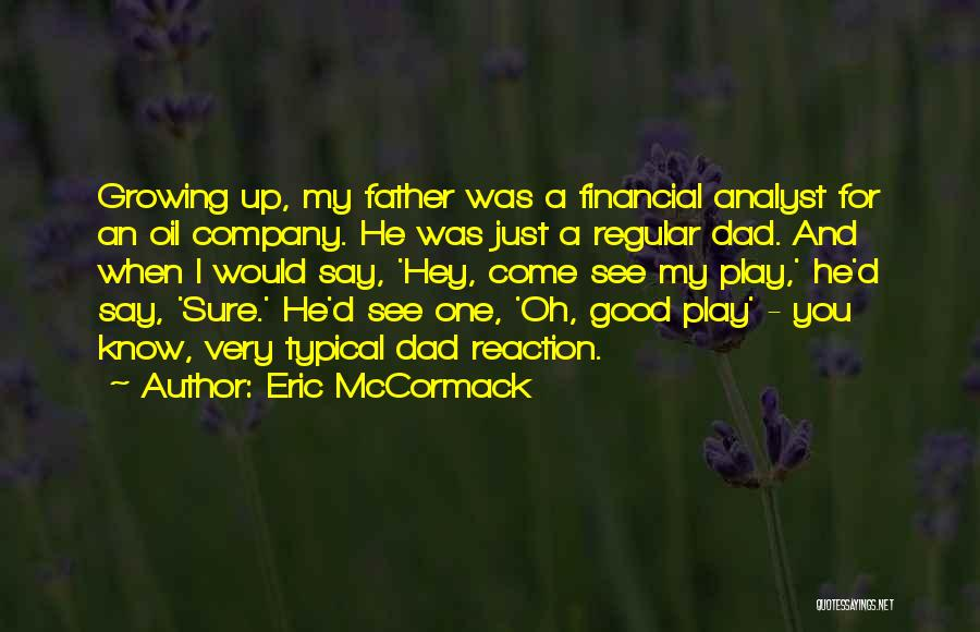 A Good Company Quotes By Eric McCormack