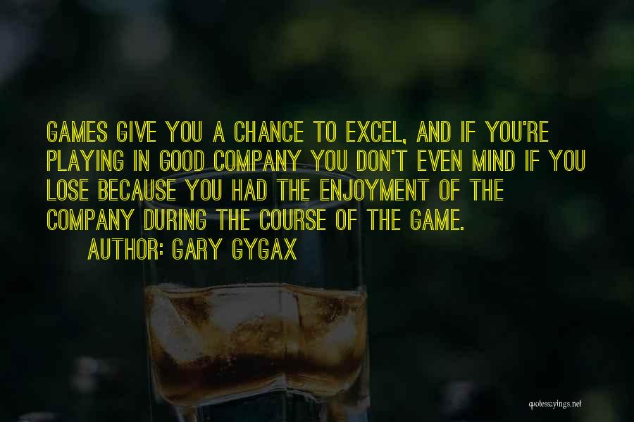 A Good Company Quotes By Gary Gygax