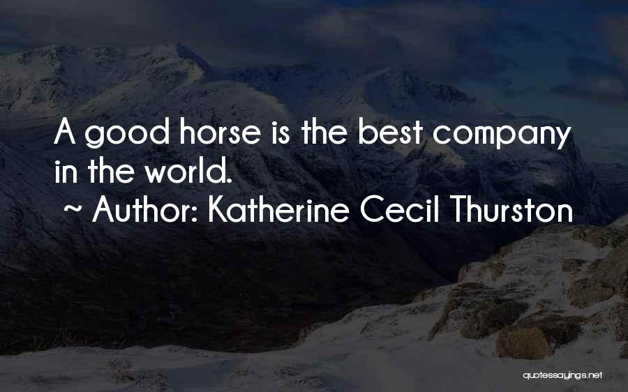 A Good Company Quotes By Katherine Cecil Thurston