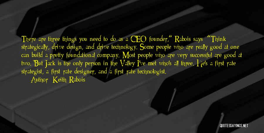 A Good Company Quotes By Keith Rabois