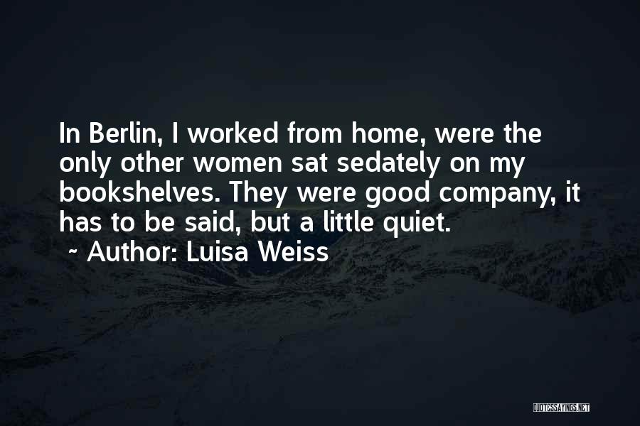 A Good Company Quotes By Luisa Weiss