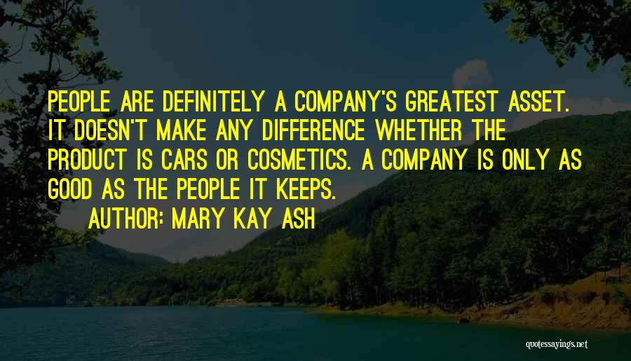 A Good Company Quotes By Mary Kay Ash