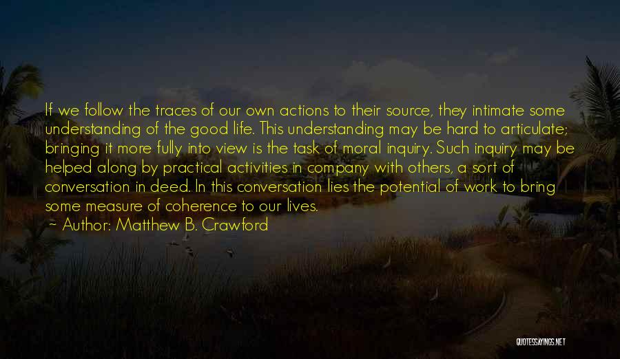 A Good Company Quotes By Matthew B. Crawford