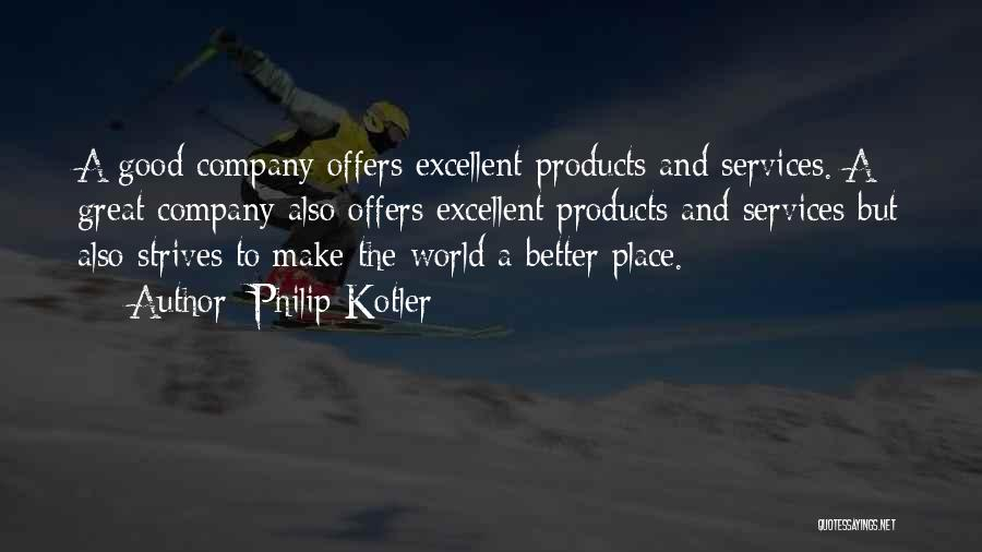 A Good Company Quotes By Philip Kotler