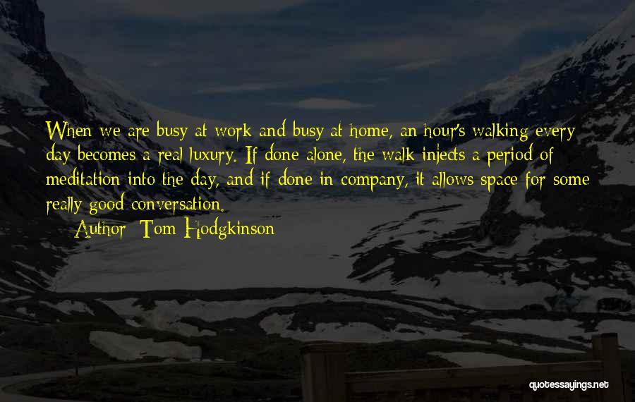A Good Company Quotes By Tom Hodgkinson