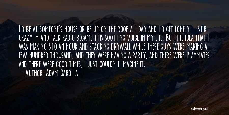 A Good Day Quotes By Adam Carolla