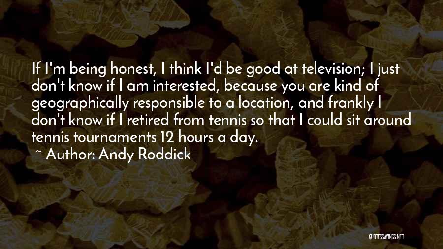 A Good Day Quotes By Andy Roddick