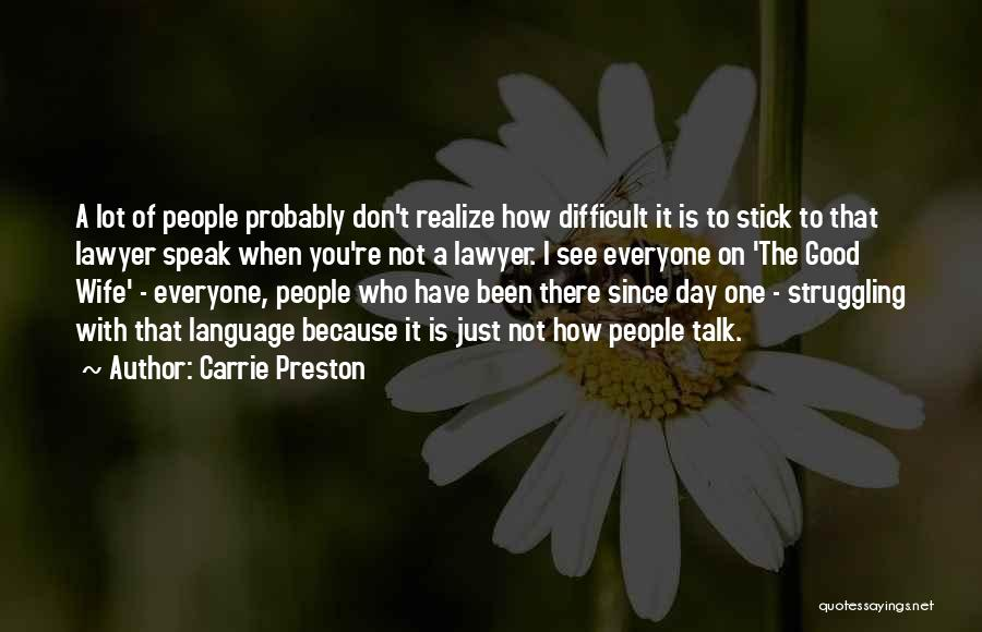 A Good Day Quotes By Carrie Preston