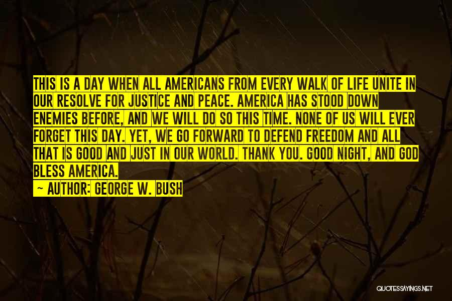 A Good Day Quotes By George W. Bush