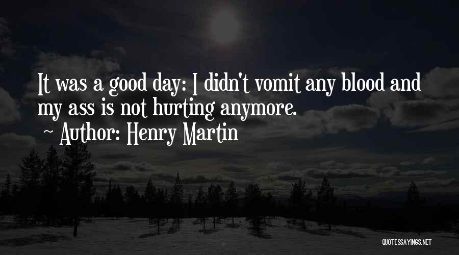 A Good Day Quotes By Henry Martin