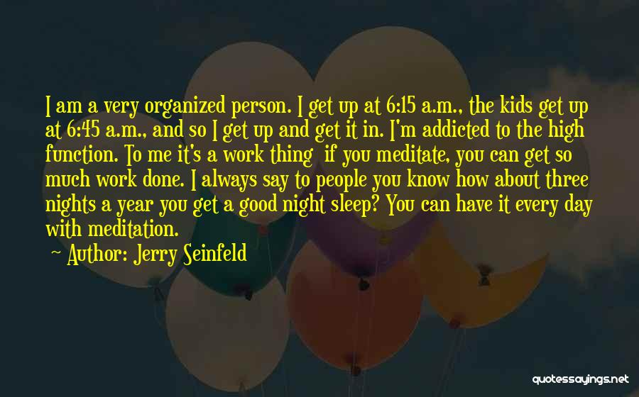 A Good Day Quotes By Jerry Seinfeld