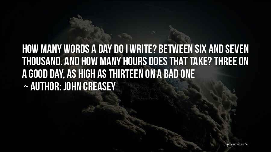 A Good Day Quotes By John Creasey