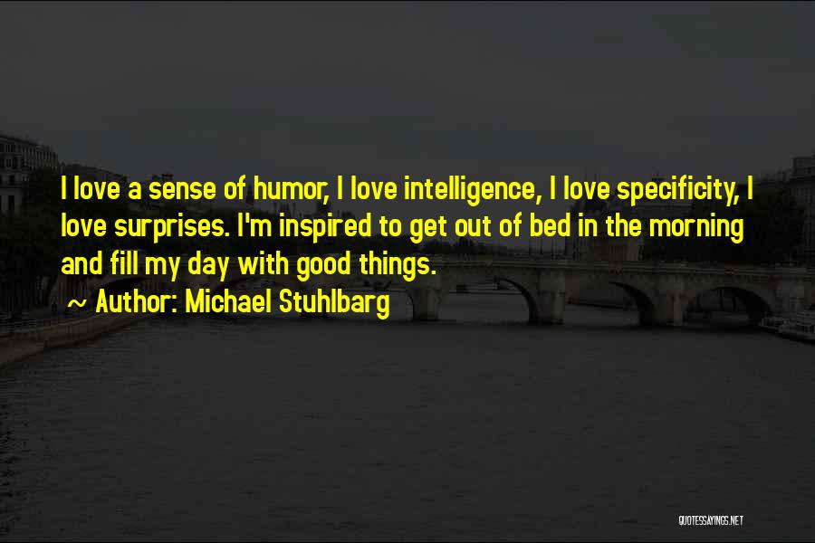 A Good Day Quotes By Michael Stuhlbarg
